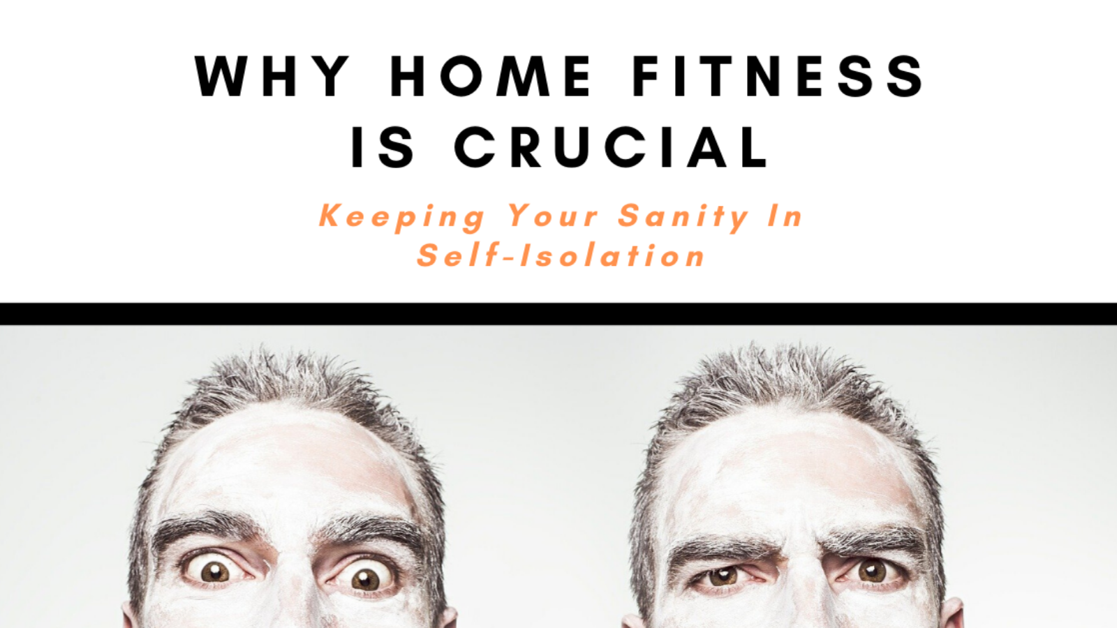Why-Home-Fitness-Is-Crucial-to-Keeping-your-Sanity-in-Self-Isolation