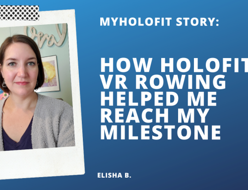 MyHOLOFIT Story: How HOLOFIT VR Rowing Helped me Reach my Milestone